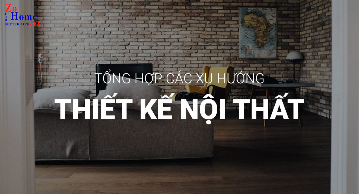15 xu hướng thiết kế nội thất dẫn đầu trên thế giới năm 2019
